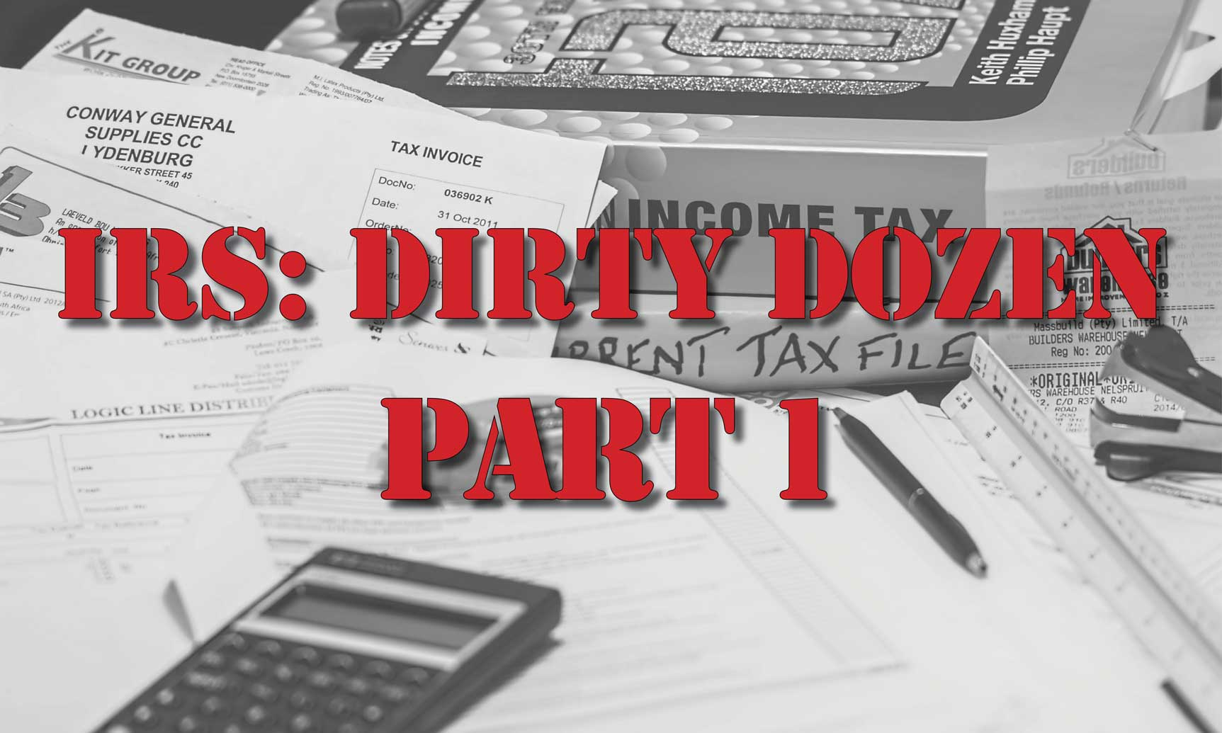 IRS: Dirty Dozen Part 1