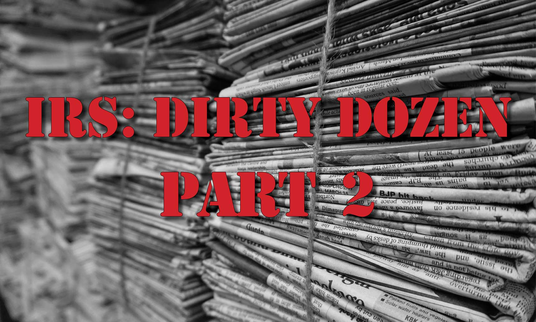 IRS: Dirty Dozen Part 2