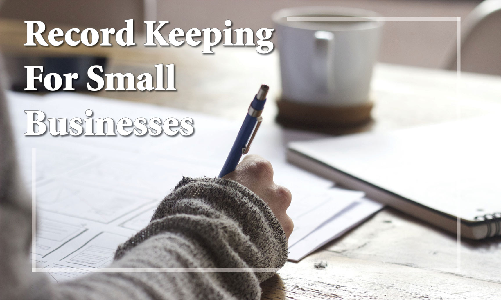 Taking Care of Business: Record Keeping for Small Businesses