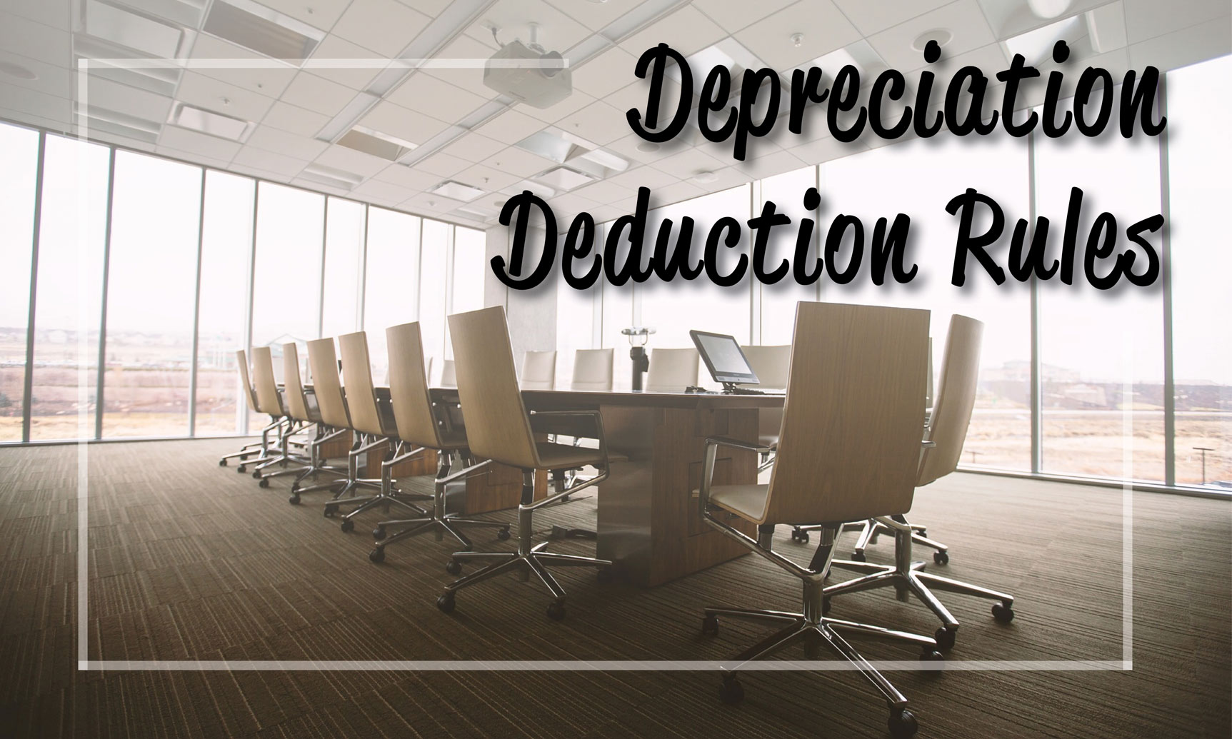 Depreciation Deductions Rules