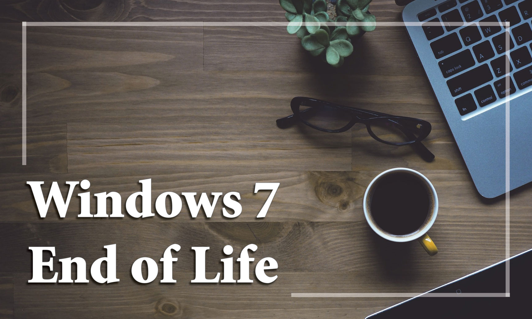 Microsoft Announces Windows 7 End of Life