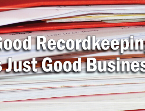 Good Recordkeeping Is Just Good Business