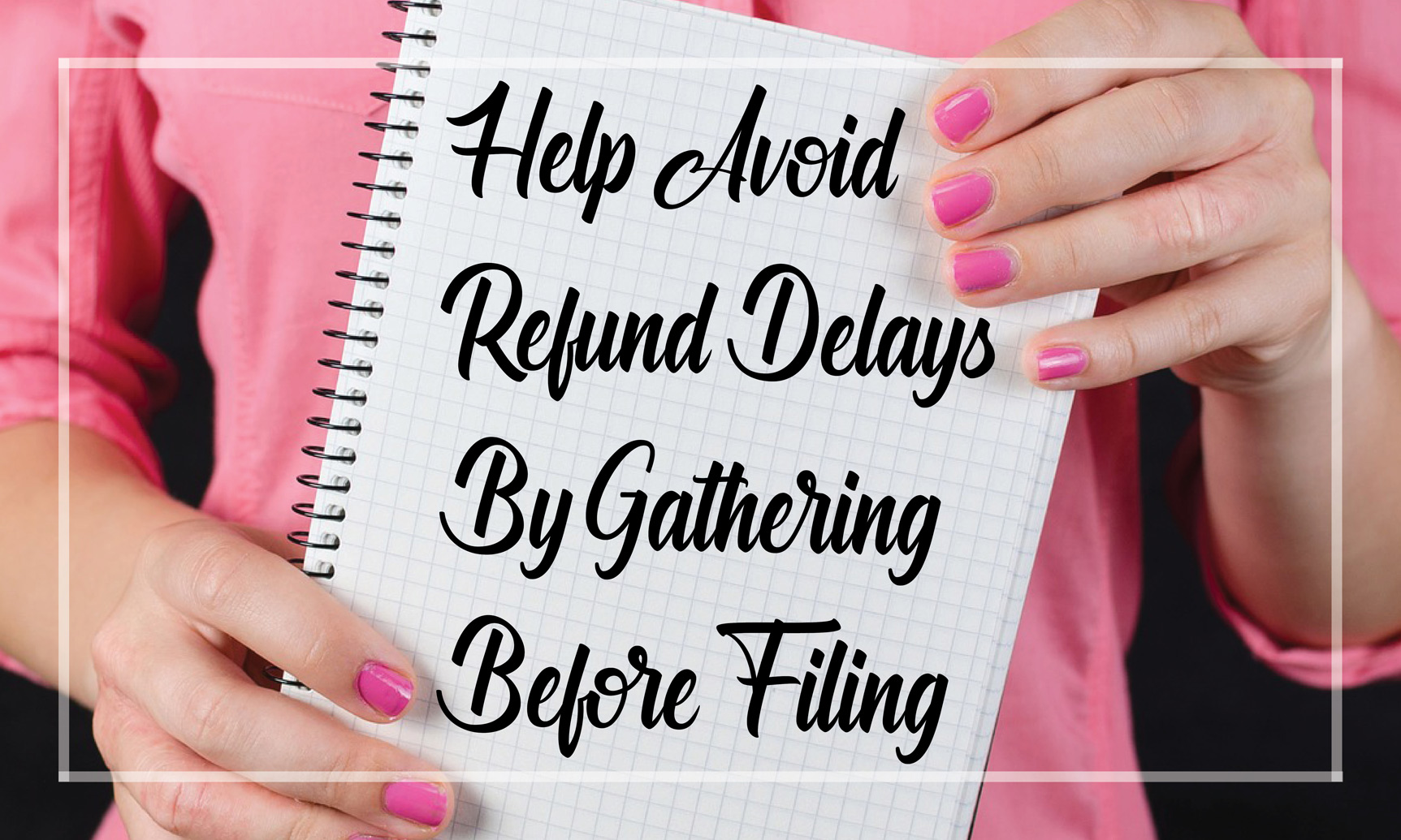 avoid refund delays