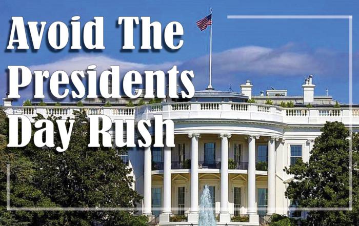 Avoid Presidents Day Rush