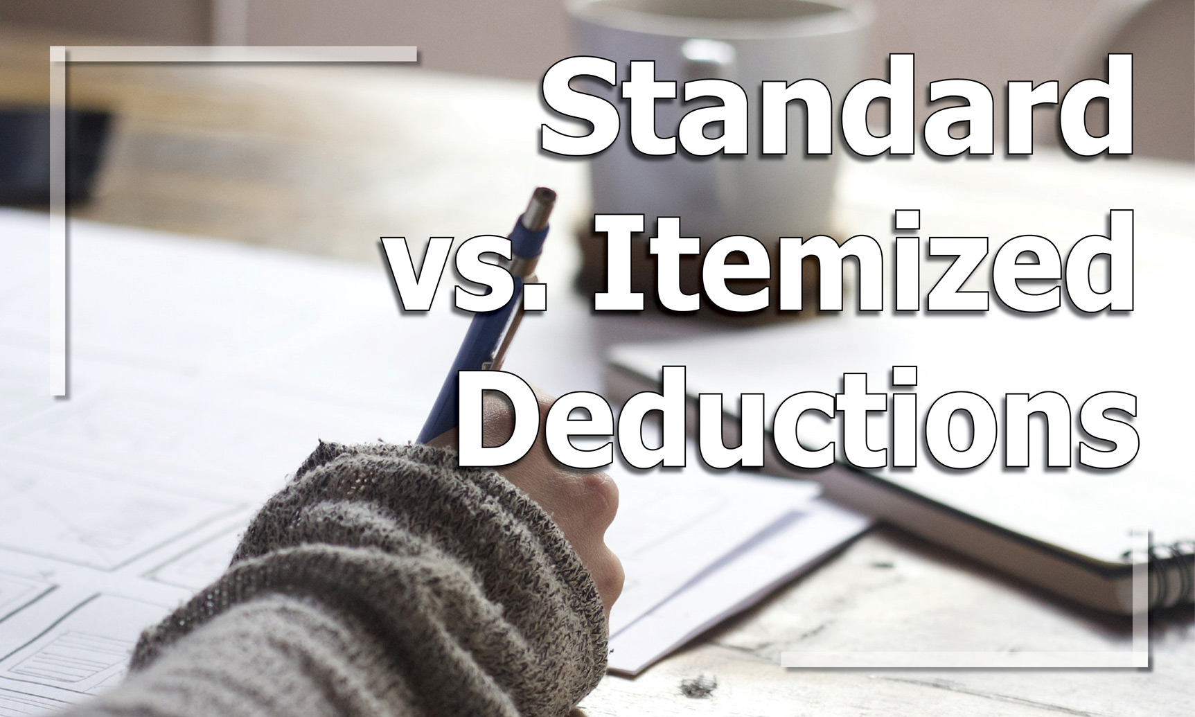 Standard vs Itemized Deductions