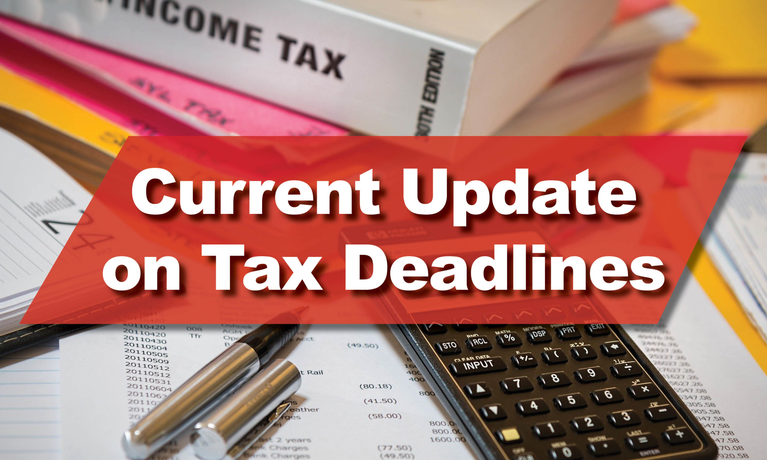 Current Update on Tax Deadlines