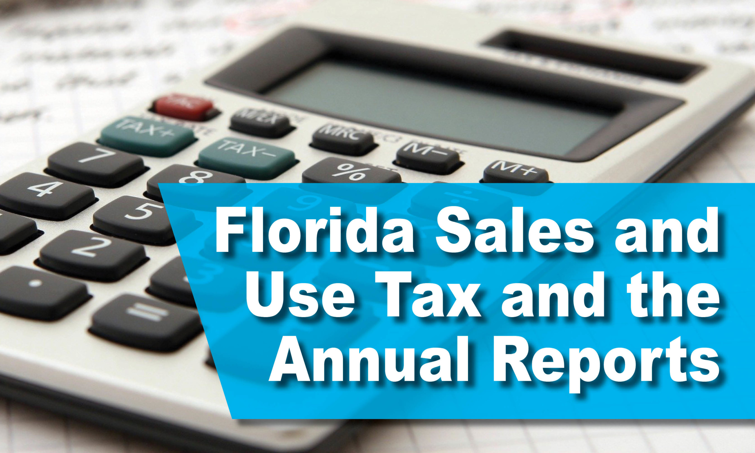 Florida Sales and Use Tax and the Annual Reports