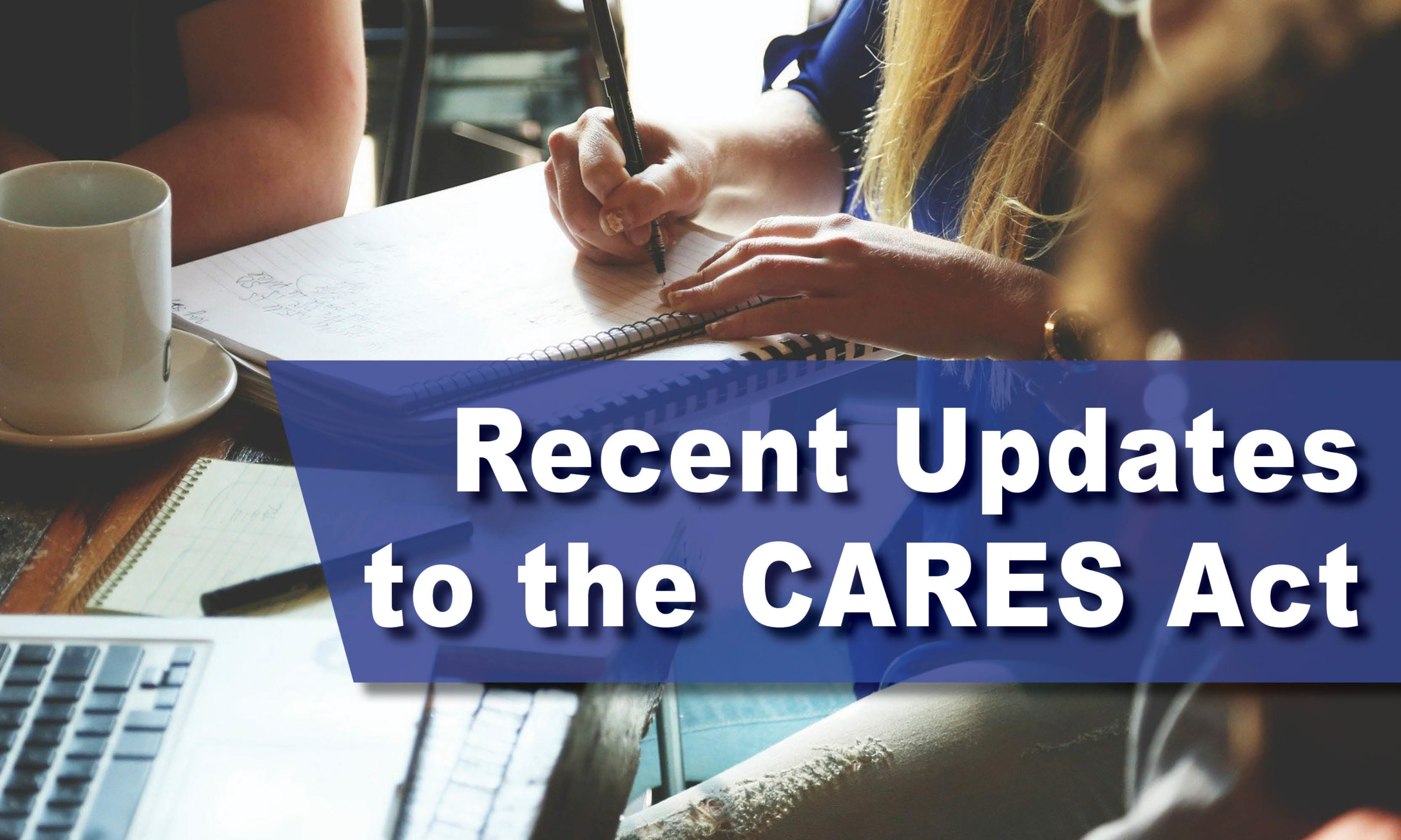 Recent Updates to the CARES Act