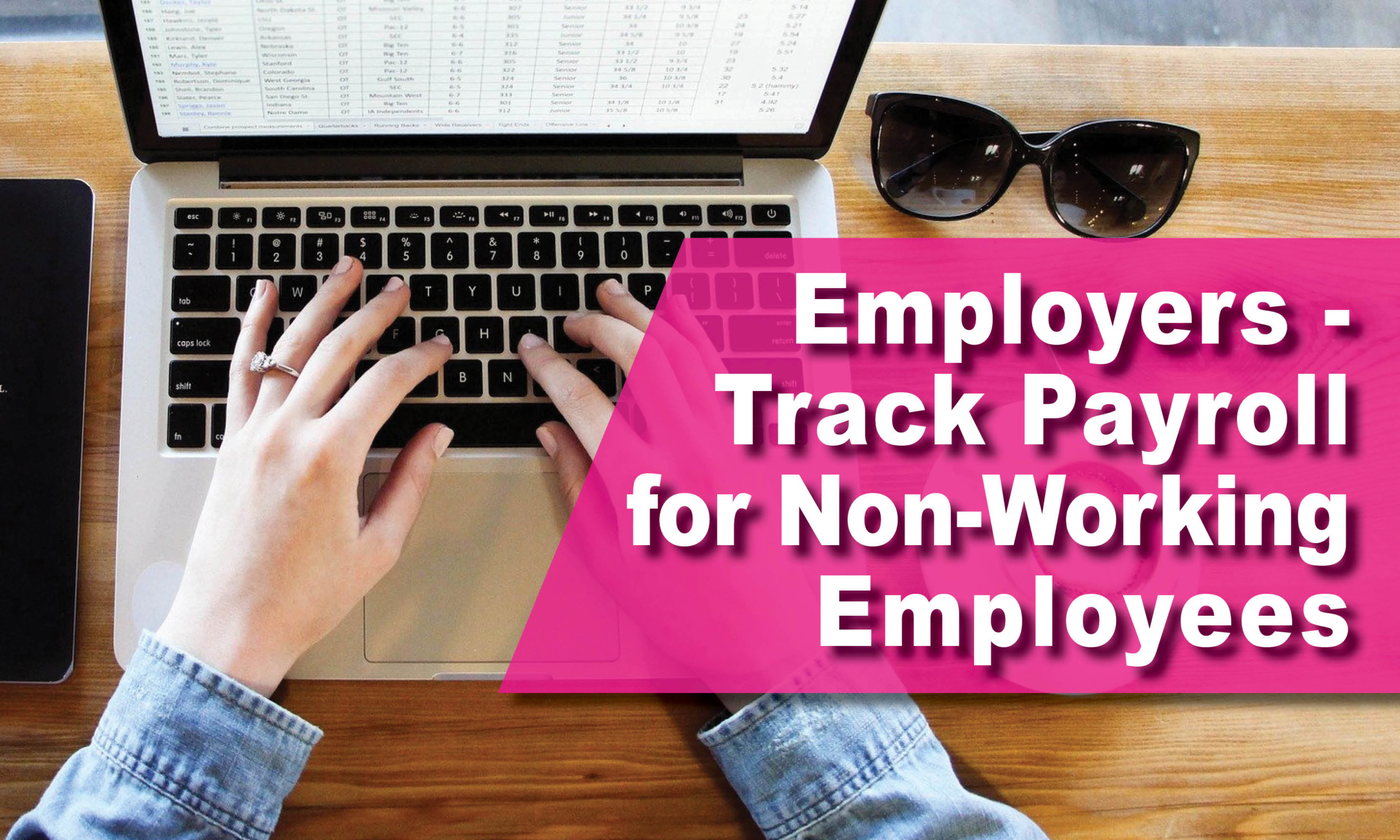 Employers – Track Payroll for Non-Working Employees