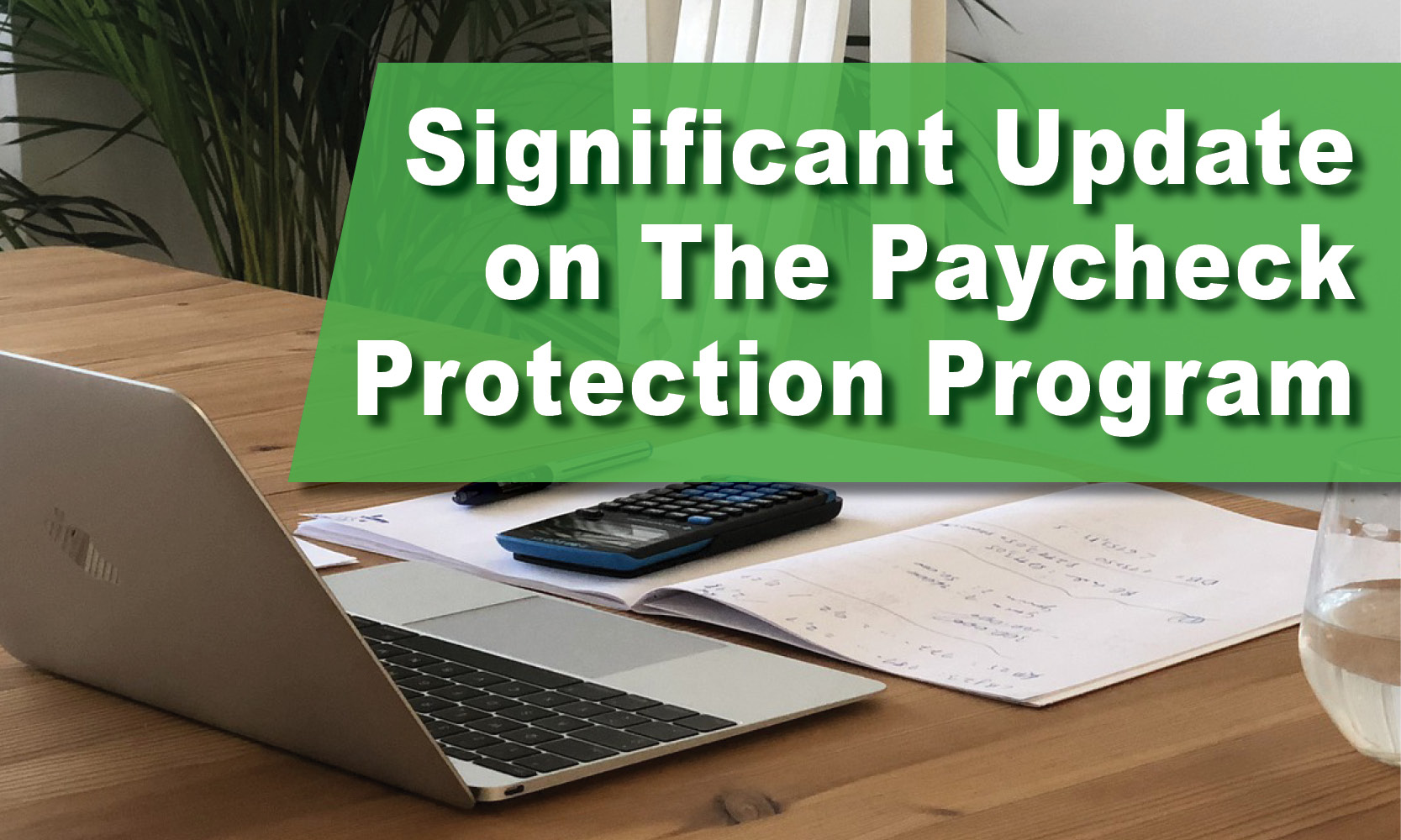 Significant Update on the Paycheck Protection Program