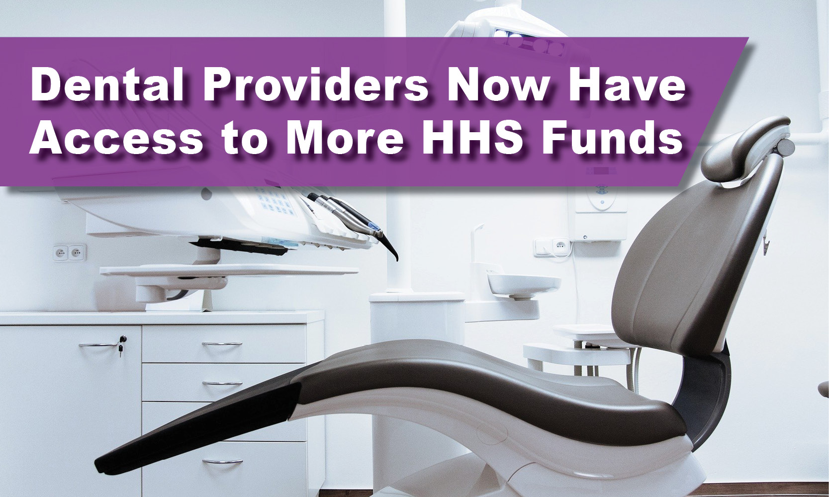 Dental Providers Now Have Access to More HHS Funds
