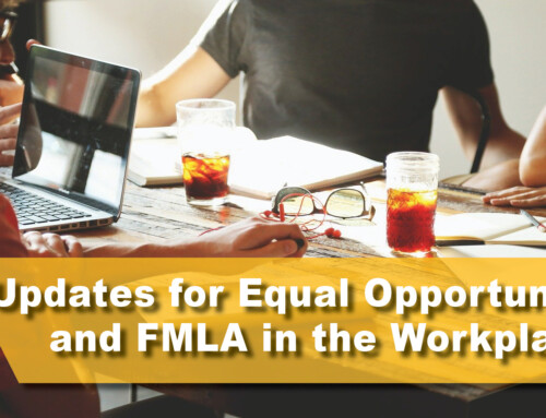 Updates for Equal Opportunity and FMLA in the Workplace