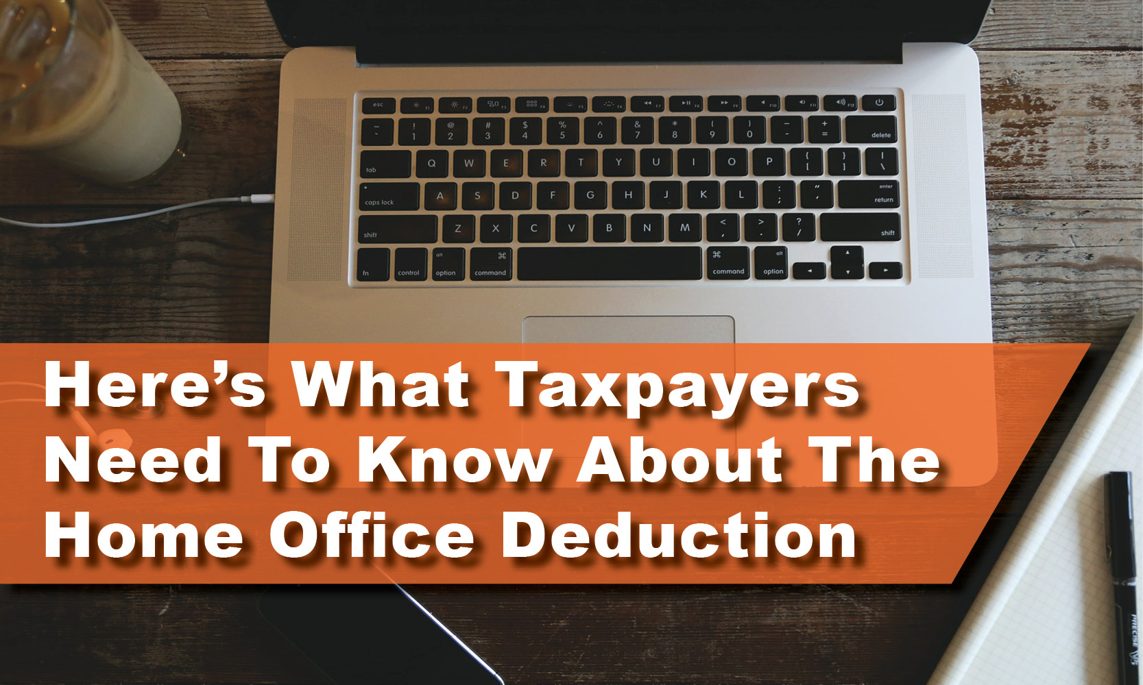 Here's What Taxpayers Need to Know About the Home Office Deduction