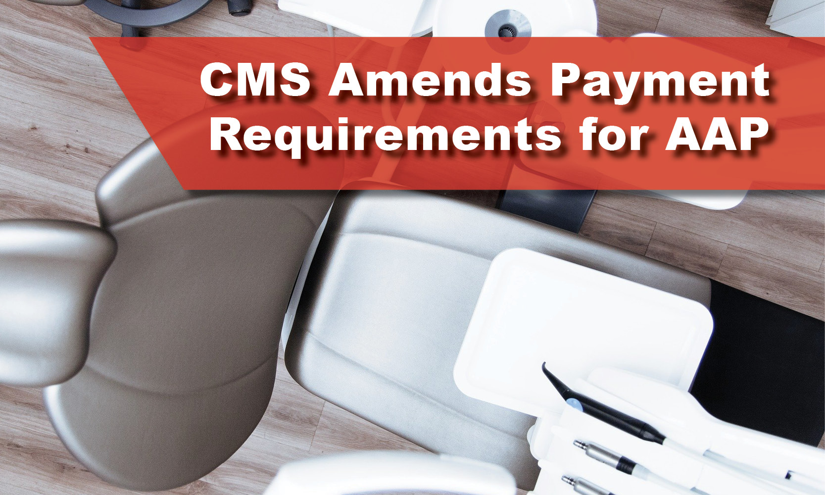 CMS Amends Payment Requirements for AAP