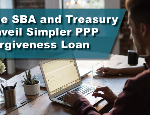 The SBA and Treasury Unveil Simpler PPP Forgiveness on Loans of $50,000 or Less