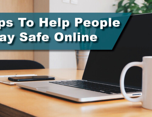 Tips To Help People Stay Safe Online
