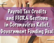 Payroll Tax Credits and FFCRA Sections in Coronavirus Relief