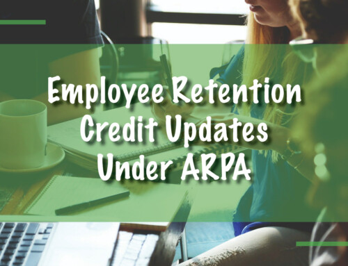Employee Retention Credit Updates Under ARPA