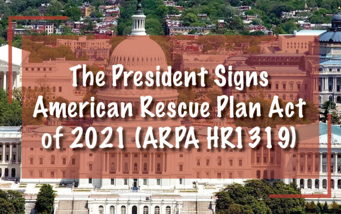 The President Signs American Rescue Plan Act of 2021 (ARPA HR1319)