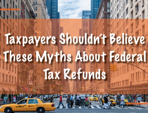 Taxpayers Shouldn't Believe These Myths About Federal Tax Refunds