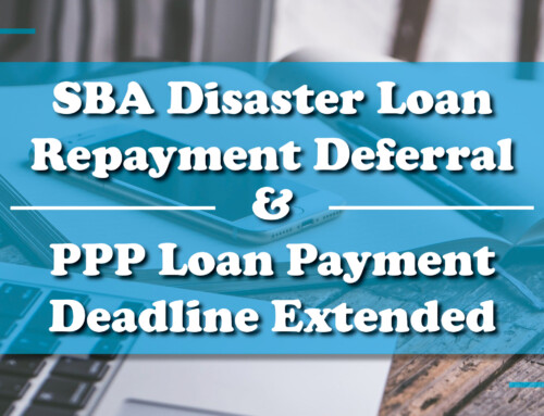 SBA Disaster Loan Repayment Deferral & PPP Loan Payment Deadline Extended