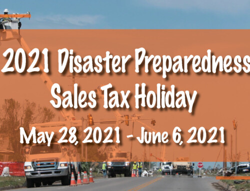2021 Disaster Preparedness Sales Tax Holiday May 28, 2021 – June 6, 2021