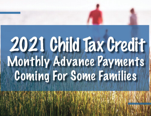 Monthly Advance Payments of the 2021 Child Tax Credit Coming For Some Families Starting in July