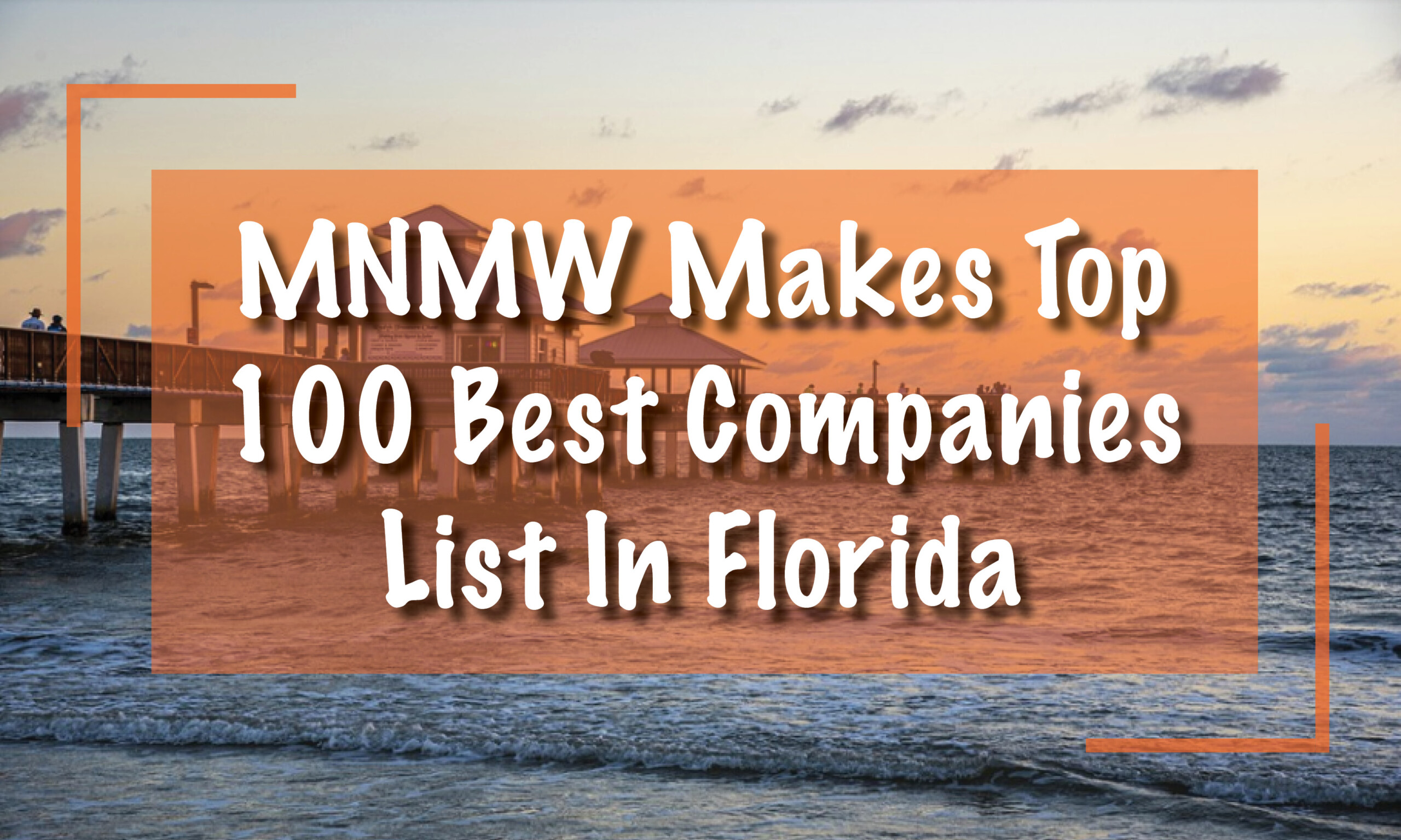 MNMW Makes Top 100 Best Companies List In Florida