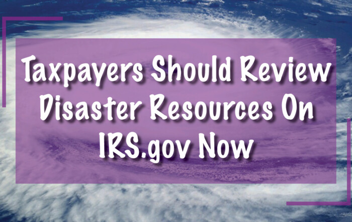 review disaster resources on IRS.gov now in case they need help later